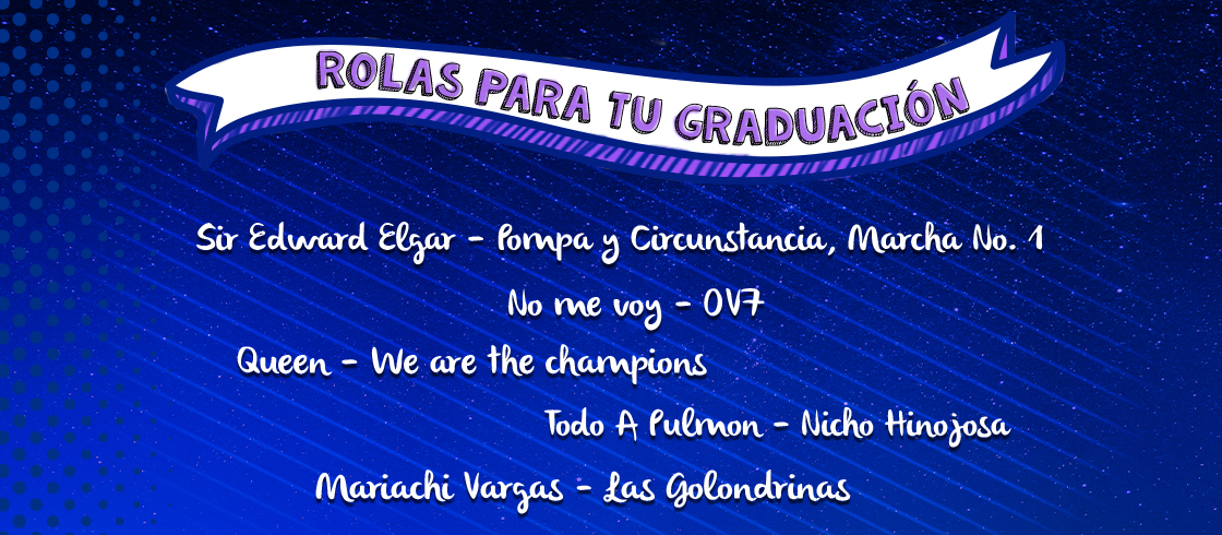 ¡Rolas que seguro no faltarán en tu graduación!